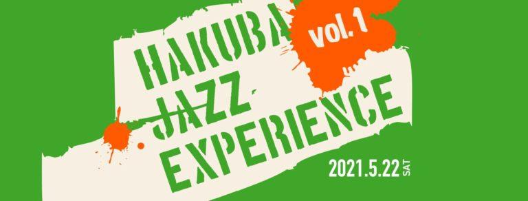 Hakuba Event - Hakuba Jazz Experience Vol.1 - May 22 2021 12:00 -16:00 @ Snowpeak